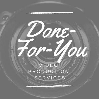 Done-For-You Video Production Services