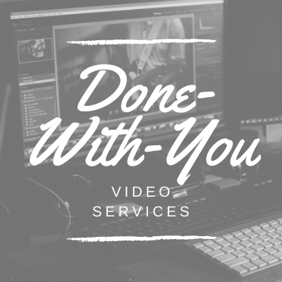 Done-With-You Video Services